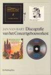 Bart, Jan van - Discografie van het Concertgebouw, 120 pag. hardcover + stofomslag, gave staat