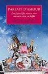 Bekouw, L. - Parfait d  Amour / een roman in twaalf recepten en meer