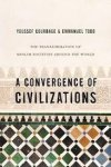 Courbage, Youssef - A Convergence of Civilizations - The Transformation of Muslim Societies Around the World.