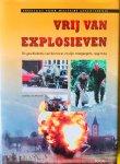 Woensel, Jeoffrey van. - Vrij van explosieven. De geschiedenis van het EOCKL en zijn voorgangers 1944 - 2004.  EOD.