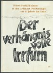 Bernard, Henri - Der verhängnisvolle Irrtum. Hitlers Fehlkalkulation in den Ardennen beschleunigte vor 40 Jahren das Ende.