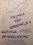 Steiner, Rudolf / Boeke, Mouringh - Vrijheid van onderwijs & sociale driegeleding. Over de levensvoorwaarden van een werkelijk vrij onderwijs