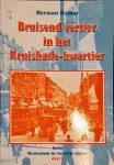 ROMER, H. - BRUISEND VERTIER IN HET KRUISKADE-KWARTIER / dl 4 vd serie Rotterdam in voorbije dagen