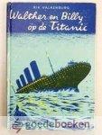 Valkenburg, Rik - Walther en Billy op de Titanic --- Met illustraties van Jaap Beckman