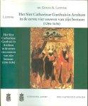 Leppink,Gerda B. Mr. met medewerking van Drs R.C.M. Wientjes - Het Sint Catharinae Gasthuis in Arnhem in de eerste vier eeuwen van zijn bestaan (1246-1636)