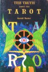 Suster, Gerald - The truth about the tarot; a manual of practice and theory
