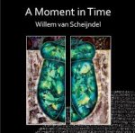 willem van scheijndel - a moment in time