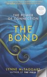 Mctaggart, Lynne - The Bond. The power of connection.