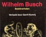 Busch Wilhelm, tekst en illustraties, vertaling Gerrit Komrij - Beeldverhalen, 1859 - 1870, komische vertellingen met illustraties