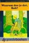 Vogelaar - van Mourik, Geesje - Waarom doe je dat, Rob? *nieuw* van € 6.90 voor