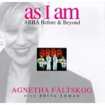 Agnetha Fältskog & Brita Ähman - As I Am. Abba Before & Beyond