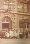 Heerze, Jan. (red.) - Een beeld van een school. 125 jaar KHBS/KSG in foto's en documenten.