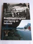 Koldeweij, E.F. - Boerenbedrijvigheid / voortgang en behoud