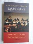 Stipriaan, René van - Lof der botheid / Hoe de Hollanders hun naïviteit verloren