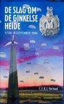 Verhoef, C.E.H.J. - De slag om de Ginkelse Heide. 17 en 18 september 1944.