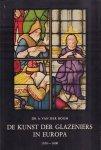 Boom, Dr. A. van der - De Kunst Der Glazeniers in Europa 1100-1600, 261 pag. hardcover + stofomslag, goede staat