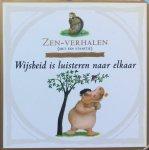 Whitfield, Peter - Wijsheid is luisteren naar elkaar / zen-verhalen (met een staartje)