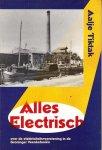 A. Tiktak - Alles electrisch over de electriciteitsvoorziening in de Groninger Veenkoloniën