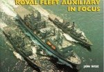 Wise, J - Royal Fleet Auxiliary in Focus