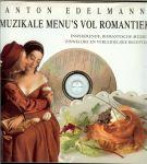 ANTON EDELMANN - MUZIKALE MENU'S VOL ROMANTIEK met VALENTIJNS-DINER EN INSPIRERENDE,ROMANTISCHE MUZIEK ZINNELIJKE EN VERLEIDELIJKE RECEPTEN en voor muziek is ook gezorgd want er is een CD bij *  EXOTISCHE met filobladeren