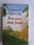 Peterson, Eugene H. - Een jaar met Jezus / dagelijkse lezingen en meditaties
