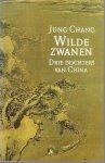 Jong Chang - Wilde zwanen Drie dochters van China