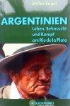 Engel, Stefan - Argentinien - Leben, Sehnsucht und Kampf am Rio de la Plata (DUITSTALIG)