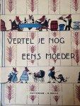 Dopheide-Witte, E. (Tante Lize) / Polderman, H. (ill.) - Vertel je nog eens moeder