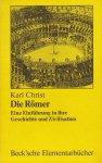 Christ, Karl - Die Römer. Eine Einführung in ihre Geschichte und Zivilisation