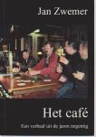 Zwemer, J. - Het cafe - een verhaal uit de jaren negentig / druk 1