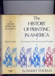 THOMAS, ISAIAH; Edited by MARCUS A. McCORISON from the Second Edition - The History of Printing in America - with a Biography of Printers & an Account of Newspapers
