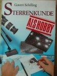 Schilling, Govert - Sterrenkunde  als hobby, een eerste kennismaking mat de wereld met de astronomie