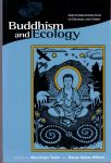 Tucker, Mary Evelyn & Williams, Duncan Ryuken (ds32A) - Buddhism and Ecology. The interconnection of Dharma and Deeds