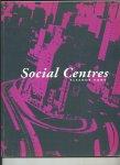 Madill, Sherley e.a. - Eleanor Bond. Social Centres.