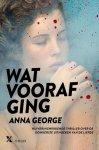 Anna George - Wat voorafging