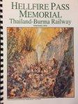 Bradley, Ken. - Hellfire Pass Memorial. Thailand-Burma Railway. (Nederlandse editie).