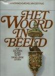 Mönnich, C. W. & Michel van der Plas - HET WOORD IN BEELD - VIJF EEUWEN BIJBEL IN HET DAGELIJKSE LEVEN