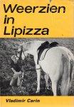 Carin, Vladimir - Weerzien in Lipizza. Wilde avonturen op een paarderug