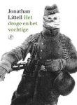 LITTELL, Jonathan - Het droge en het vochtige  Een korte verkenning op fascistisch grondgebied