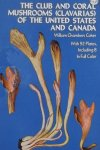 Coker, William Chambers. - The Club and Coral Mushrooms of the United States and Canada