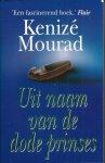 Mourad, Kenizé - UIT NAAM VAN DE DODE PRINSES