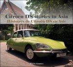 Pierre Jammes, voorwoord Olivier de Serres - DS - Citroën DS stories in Asia.  / Histoires de Citroën DS en Asie / Citroën DS stories in Asia.