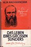 Rachmanowa, Alja (ds33) - Das Leben eines  grossen Sünders. Ein Dostojewski-Roman. 1. Band: Der Weg des Genies. 2. Band: Die Volendung