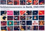 STÜRLER BOEKWIJT, R.J. de - Soldatensouvenirs in Batik, 1945-1950; Catalogus van de batikdoeken op de gelijknamige tentoonstelling in het legermuseum te Delft