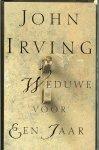 Irving, John .. Vertaling door Sjaak Commandeur .. Omslagontwerp :  Robert Nix - Weduwe voor een jaar .. Een liefdes geschiedenis