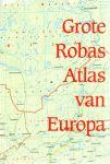 - De Grote Robas Atlas van Europa