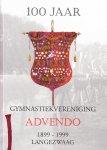 Bonne Sietzema (samenstelling) - Aangenaam door vriendschap en nuttig door oefening ADVENDO. Een overzicht van 100 jaar gymnastiek in Langewaag 1899 - 1999