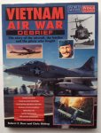 Dorr, R.F.  Bishop, C. - Vietnam Air War Debrief, The story of the aircraft, the battles and the pilots who fought.