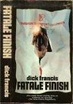 Francis Dick . Vertaling Jean A. Schalekamp  Art direction omslag  Niek Hiemstra - Fatale finish
