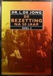 Jong, Dr. L. de - De bezetting na 50 jaar. Deel 3.